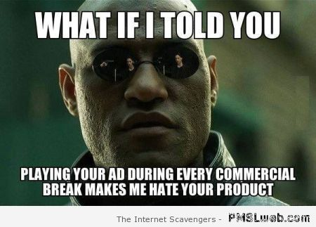 What if I told you advert funny at PMSLweb.com