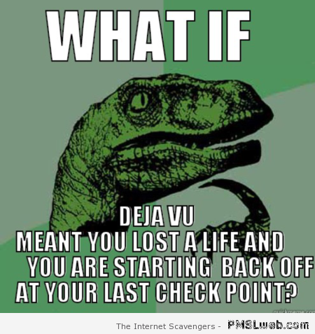 What if Dèjà vu meme at PMSLweb.com