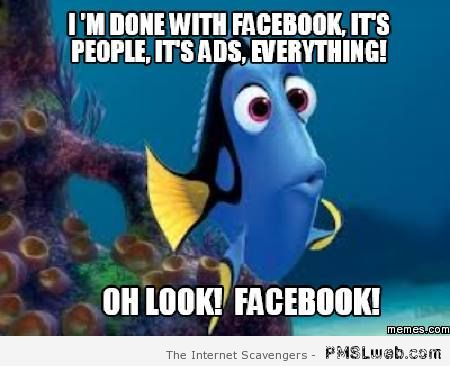 I'm done with facebook meme – Monday playtime at PMSLweb.com