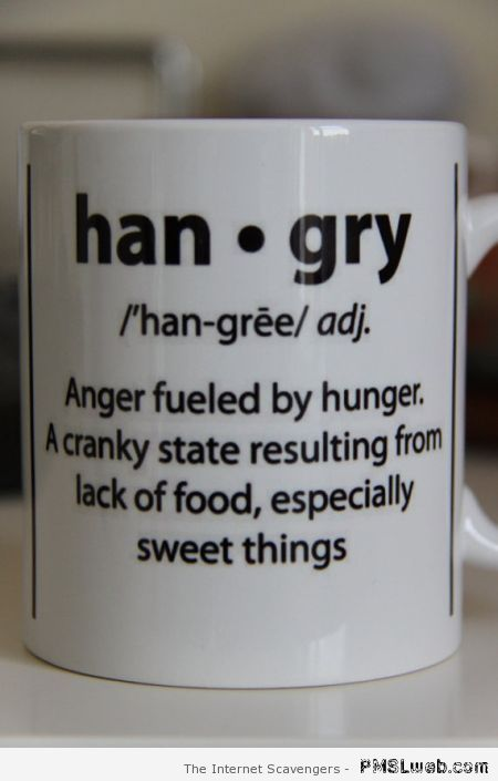Definition of hangry – TGIF LOL at PMSLweb.com