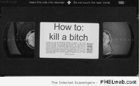 How to kill a B*tch at PMSLweb.com