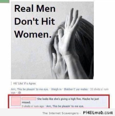 Real  men don't hit women humor – TGIF crazy pictures at PMSLweb.com