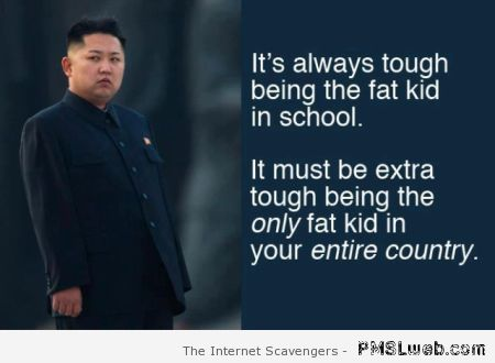 Kim Jong Hun only fat boy in the country – Friday chuckles at PMSLweb.com
