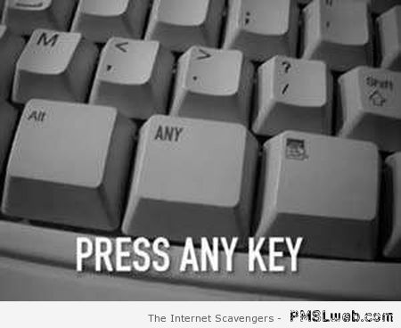 Press any key – Funny computer world at PMSLweb.com