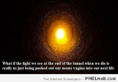 The light at the end of the tunnel humor – LOL pics at PMSLweb.com