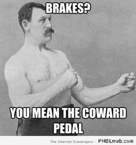 Coward pedal meme at PMSLweb.com