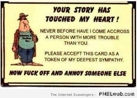 Your story has touched my heart humor at PMSLweb.com