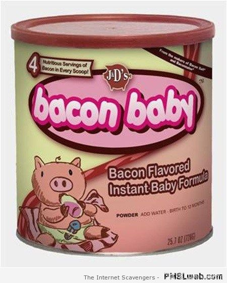 Bacon baby formula at PMSLweb.com
