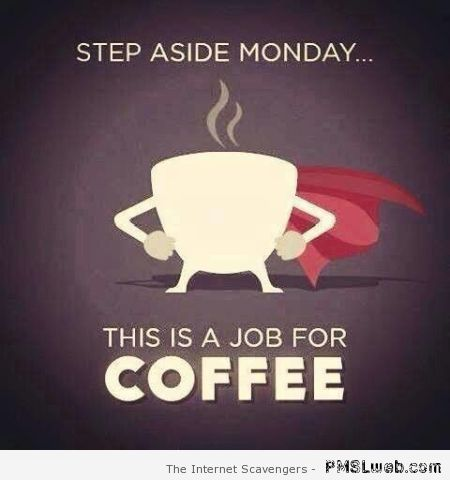 Funny Monday coffee at PMSLweb.com
