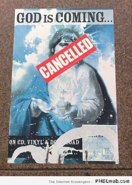 God is coming cancelled humor at PMSLweb.com