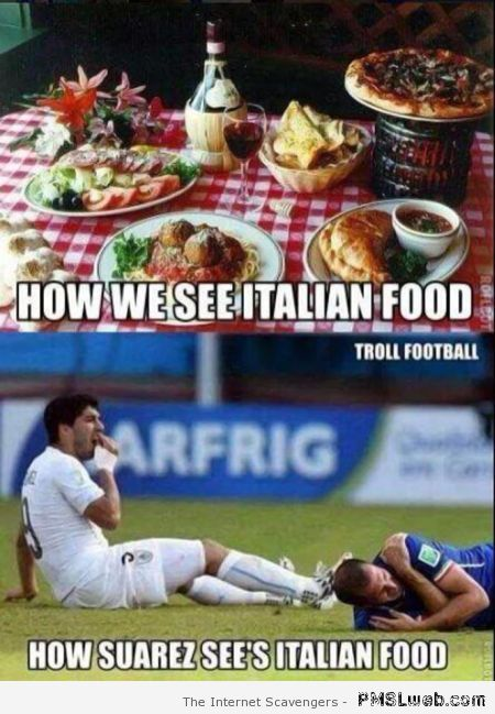 How Suarez sees Italian food meme at PMSLweb.com