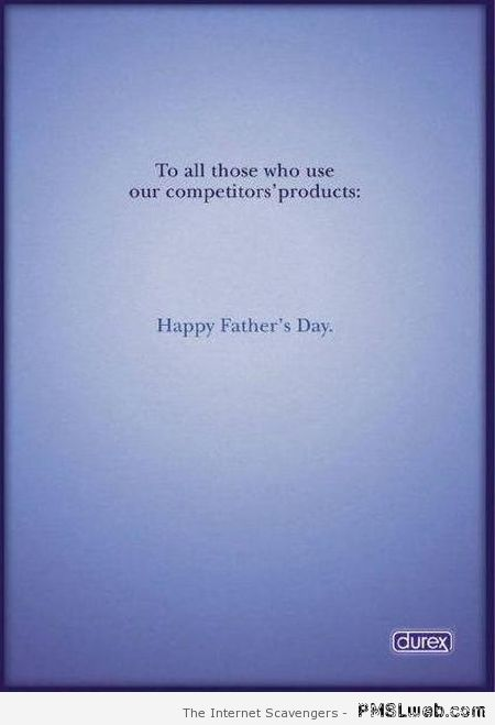 Funny Durex father's day at PMSLweb.com