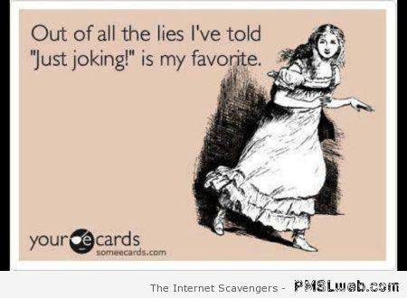 Just joking is the biggest lie – Crazy TGIF at PMSLweb.com