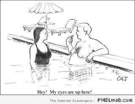 My eyes are up there cartoon – Silly Monday at PMSLweb.com