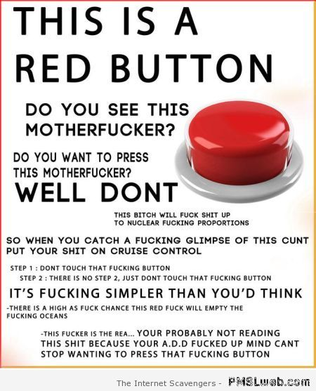 This is a red button humor – Explicit language humor at PMSLweb.com