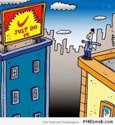Just do it funny cartoon at PMSLweb.com