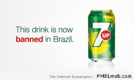 Seven up banned in Brazil funny at PMSLweb.com