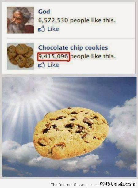 People love cookies more than God at PMSLweb.com