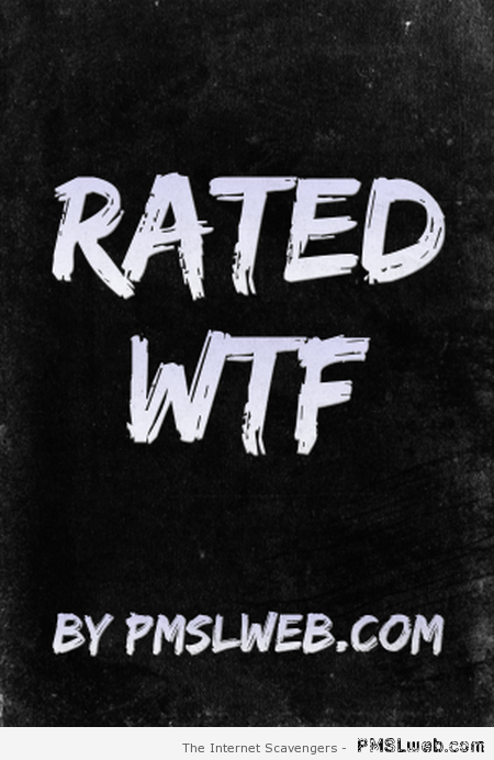 Rated WTF at PMSLweb.com