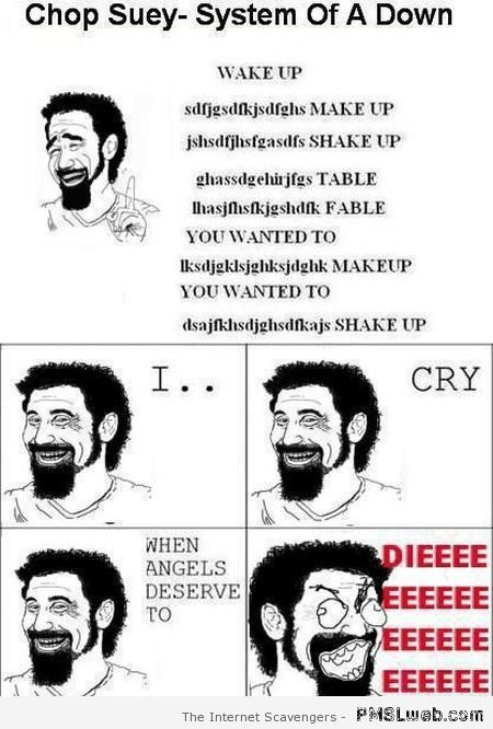 Funny System of a down meme at PMSLweb.com