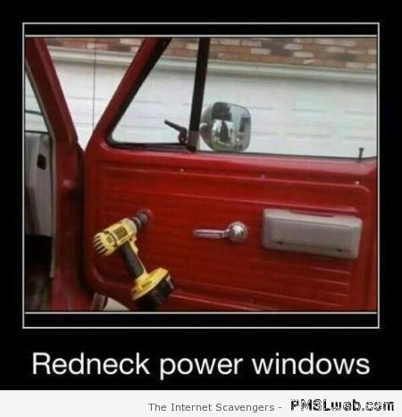 Redneck power window – Monday lol at PMSLweb.com