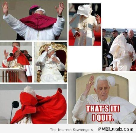 Pope I quit humor – Hump day ROFLMAO at PMSLweb.com