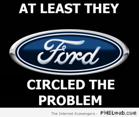 Ford circled the problem meme at PMSLweb.com