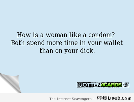 How is a woman like a condom – Rated WTF at PMSLweb.com
