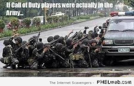 If call of duty players were really in the army meme at PMSLweb.com