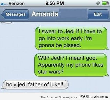 Holy Jedi father of Luke – Hilarious autocorrect at PMSLweb.com