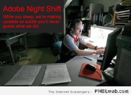 Funny Adobe night shift at PMSLweb.com