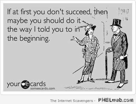 If at first you don't succeed sarcastic quote at PMSLweb.com