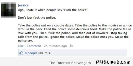 When people say f*ck the police funny status at PMSLweb.com