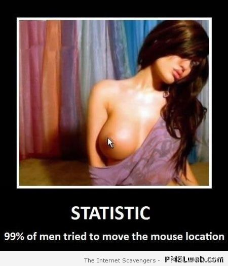 Men tried to move their mouse funny at PMSLweb.com