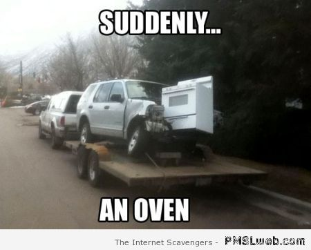 Suddenly an oven meme at PMSLweb.com