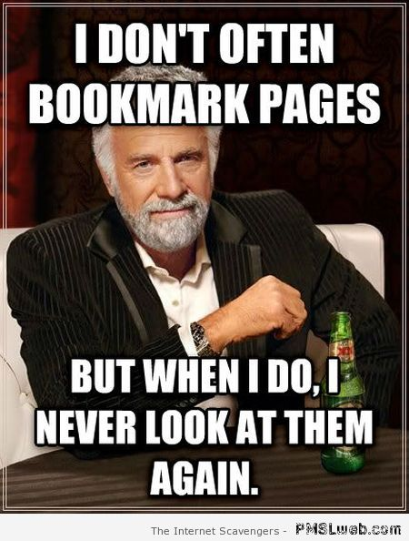 I don't always bookmark pages meme at PMSLweb.com