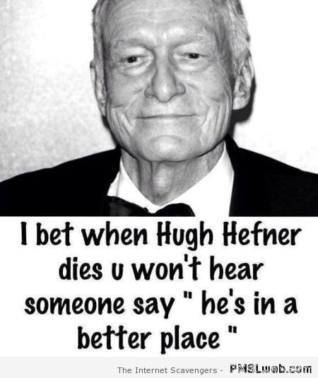 Hugh Hefner humor at PMSLweb.com