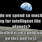 Searching for intelligent-life-on-other-planets-funny-quote
