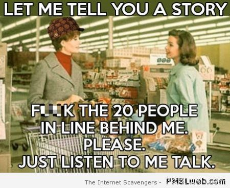 Annoying people at the supermarket meme at PMSLWeb.com