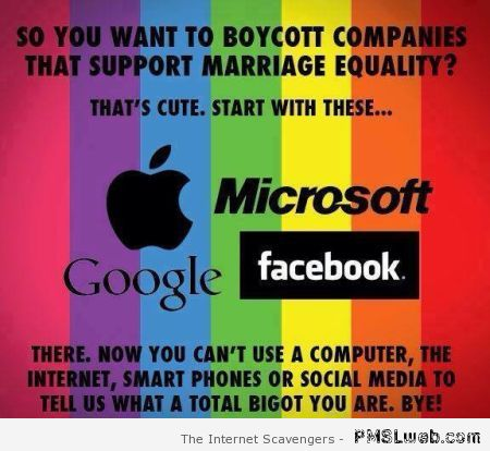 Boycotting companies that support gay marriage humor at PMSLweb.com