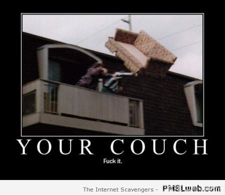 Your couch demotivational at PMSLweb.com