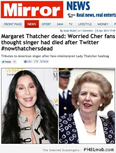 Thatcher dead Cher fans worried at PMSLweb.com