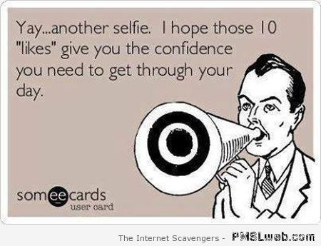 Another selfie ecard at PMSLweb.com