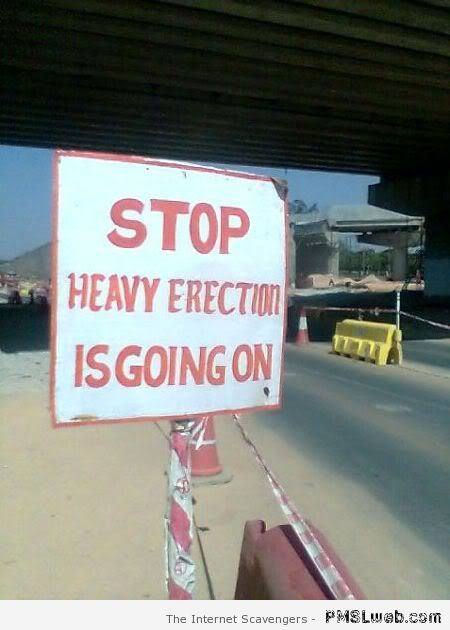 Heavy erection sign – Friday madness at PMSLweb.com