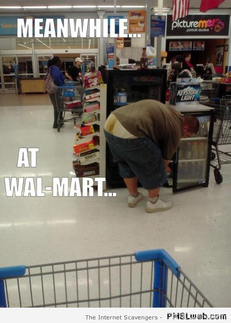 Meanwhile at Walmart – Humorous Hump day at PMSLweb.com