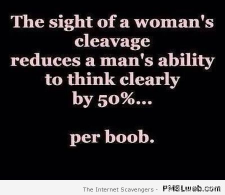 The sight of a woman's cleavage quote – Sunday LOL at PMSLweb.com
