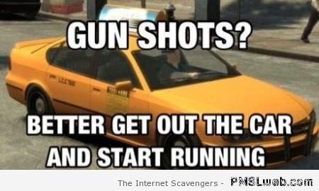 GTA gunshots logic meme at PMSLweb.com