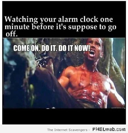 Watching your alarm clock humor at PMSLweb.com