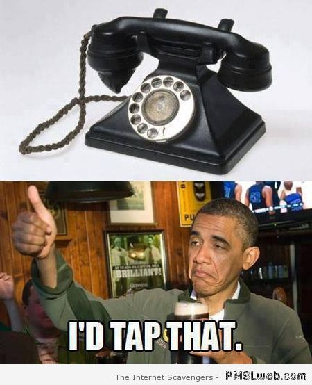 Obama would tap your phone meme at PMSLweb.com