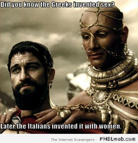 Greeks invented sex meme at PMSLweb.com
